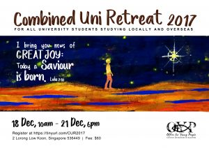 Combined University Retreat 2017: 18th to 21st December 2017 @ OFFICE FOR YOUNG PEOPLE  | Singapore | Singapore